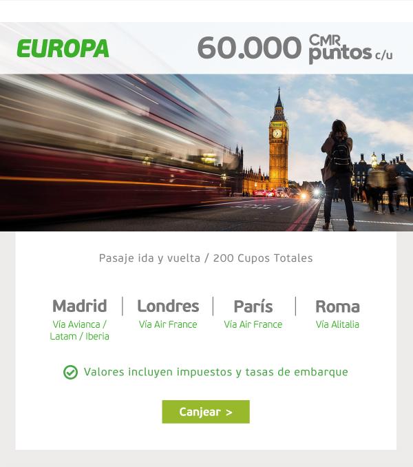EUROPA Madrid, Londres, París y Roma. 60.000 CMR Puntos c/u Pasaje ida y vuelta  /  200 cupos totales